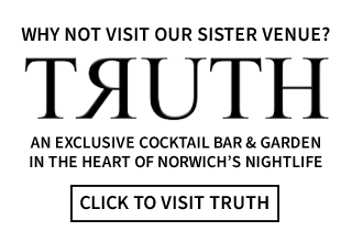 Visit our sister venue - Truth. Click here